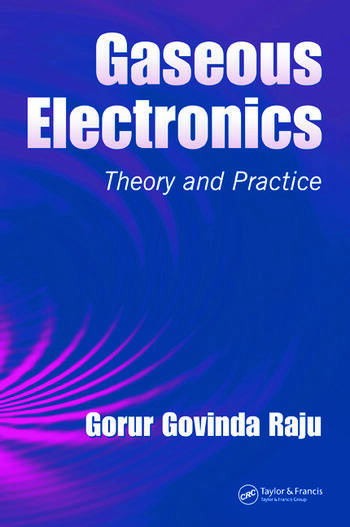 Gaseous Electronics Theory and Practice book cover