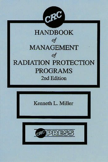 CRC Handbook of Management of Radiation Protection Programs, Second Edition book cover