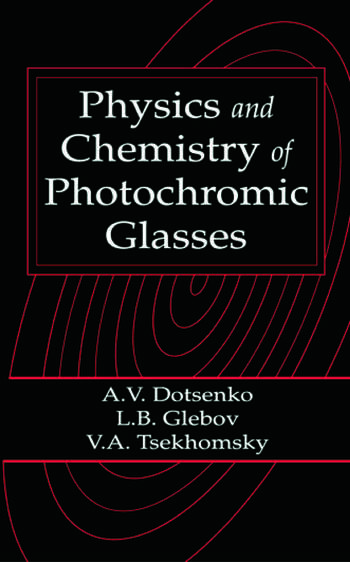 Physics and Chemistry of Photochromic Glasses book cover