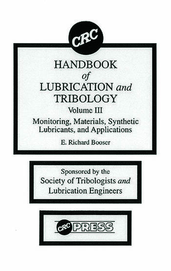 CRC Handbook of Lubrication and Tribology, Volume III Monitoring, Materials, Synthetic Lubricants, and Applications, Volume III book cover