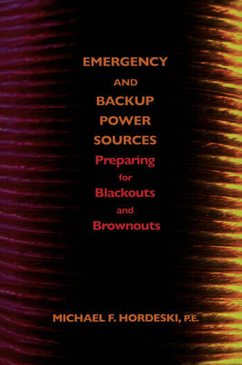 Emergency and Backup Power Sources Preparing for Blackouts and Brownouts book cover