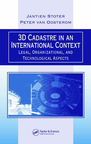 3D Cadastre in an International Context Legal, Organizational, and Technological Aspects book cover