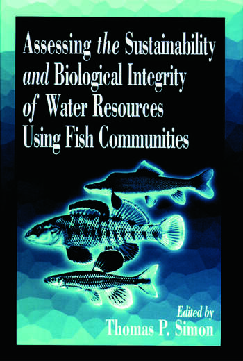 Assessing the Sustainability and Biological Integrity of Water Resources Using Fish Communities book cover