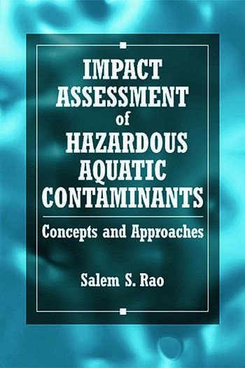 Impact Assessment of Hazardous Aquatic Contaminants Concepts and Approaches book cover