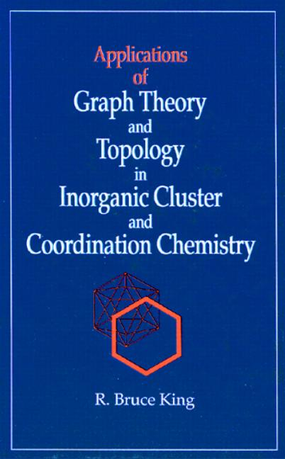 Applications of Graph Theory and Topology in Inorganic Cluster and Coordination Chemistry book cover