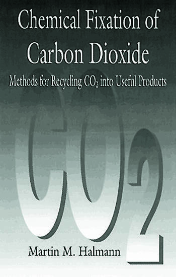 Chemical Fixation of Carbon DioxideMethods for Recycling CO2 into Useful Products book cover