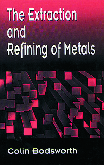 The Extraction and Refining of Metals book cover