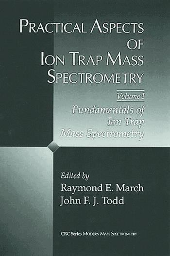 Practical Aspects of Ion Trap Mass Spectrometry, Volume I book cover