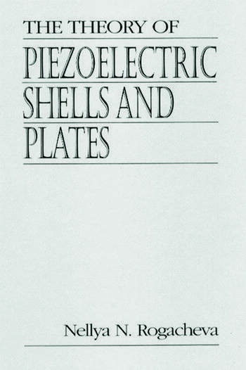 The Theory of Piezoelectric Shells and Plates book cover