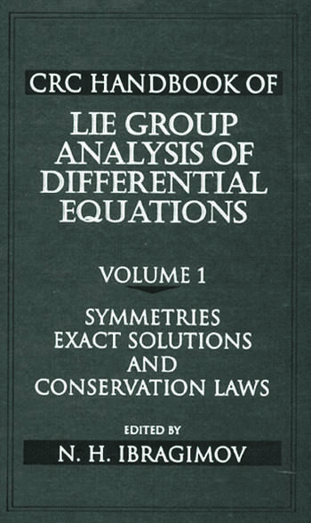 CRC Handbook of Lie Group Analysis of Differential Equations, Volume I Symmetries, Exact Solutions, and Conservation Laws book cover