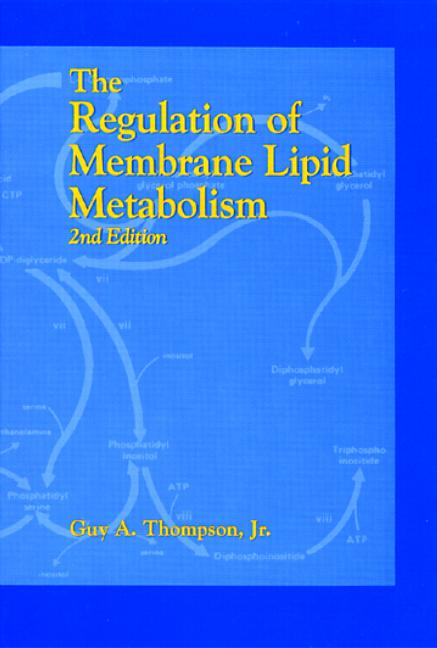 The Regulation of Membrane Lipid Metabolism, Second Edition book cover