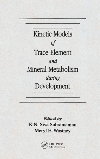 Kinetic Models of Trace Element and Mineral Metabolism During Development book cover
