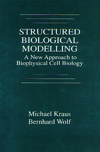Structured Biological Modelling A New Approach to Biophysical Cell Biology book cover