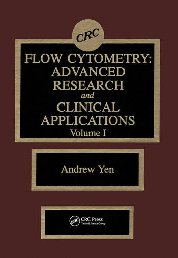 Flow Cytometry Advanced Research and Clinical Applications, Volume I book cover