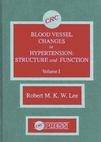 Blood Vessel Changes in Hypertension Structure and Function, Volume I book cover