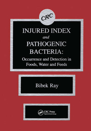 Injured Index and Pathogenic Bacteria Occurence and Detection in Foods, Water and Feeds book cover