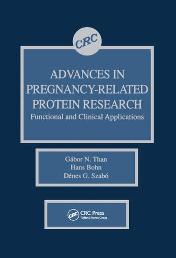 Advances in Pregnancy-Related Protein Research Functional and Clinical Applications book cover