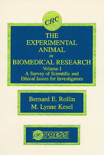 The Experimental Animal in Biomedical Research A Survey of Scientific and Ethical Issues for Investigators, Volume I book cover