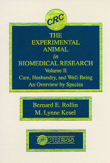 The Experimental Animal in Biomedical Research Care, Husbandry, and Well-Being-An Overview by Species, Volume II book cover