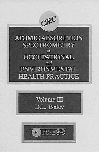 Atomic Absorption Spectrometry in Occupational and Environmental Health Practice, Volume III book cover