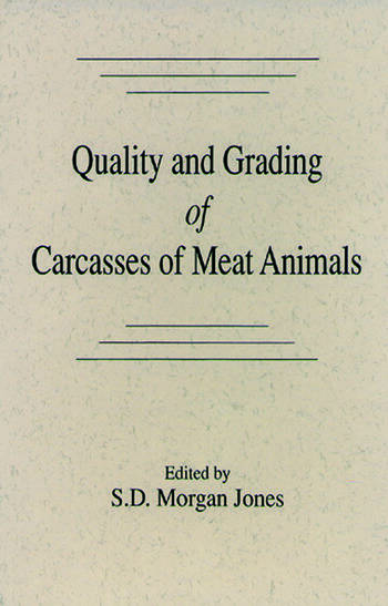 Quality and Grading of Carcasses of Meat Animals book cover
