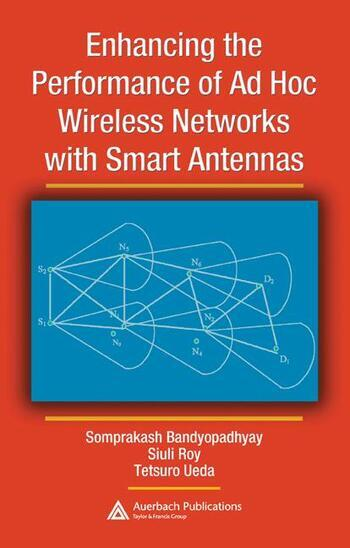 Enhancing the Performance of Ad Hoc Wireless Networks with Smart Antennas book cover