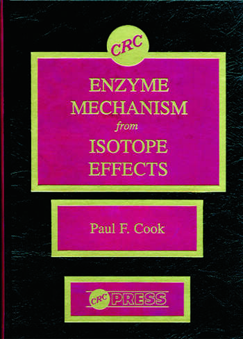 Enzyme Mechanism from Isotope Effects book cover