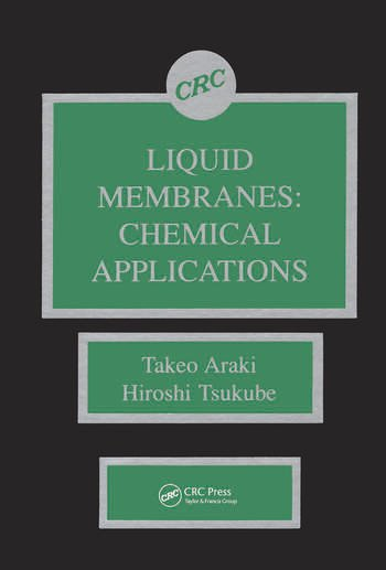 Liquid Membranes Chemical Applications book cover