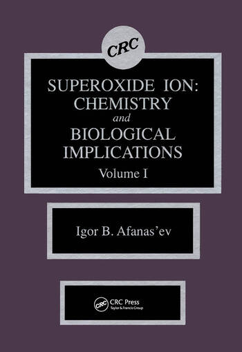 Superoxide Ion Chemistry and Biological Implications book cover