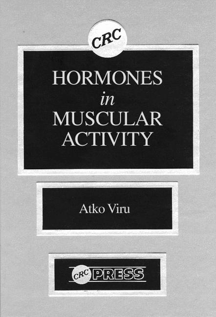 Hormones Muscular Activity, Volume I Hormonal Ensemble in Exercise book cover
