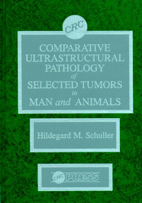 Comparitive Ultrastructural Pathology of Selected Tumors in Man and Animals book cover