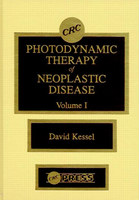 Photodynamic Therapy of Neoplastic Disease, Volume I book cover