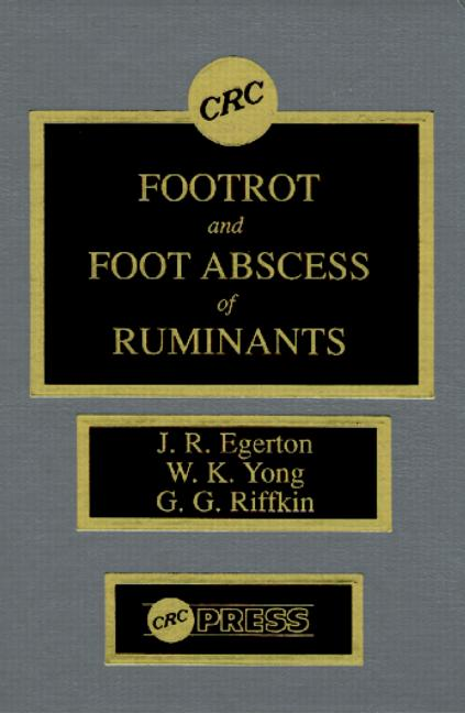 Footrot and Foot Abscess of Ruminants book cover