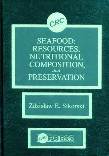 Seafood Resources, Nutritional Composition, and Preservation book cover