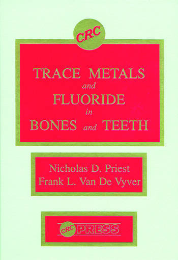 Trace Metals and Fluoride in Bones and Teeth book cover