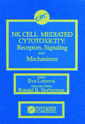 Nk Cell Mediated Cytotoxicity Receptors, Signaling, and Mechanisms book cover
