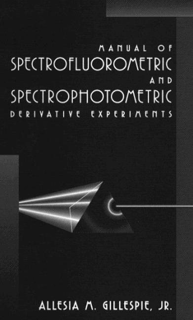 Manual of Spectrofluorometric and Spectrophotometric Derivative Experiments book cover