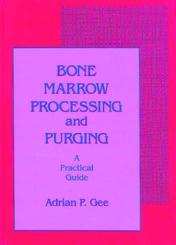 Bone Marrow Processing and Purging a Practical Guide book cover