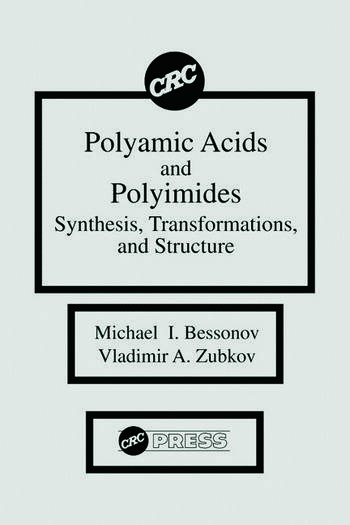 Polyamic Acids and Polyimides Synthesis, Transformations, and Structure book cover