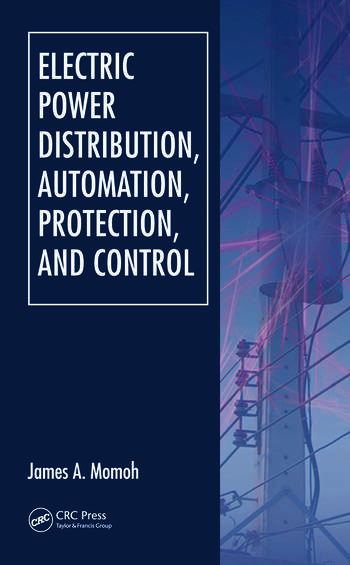 Electric Power Distribution, Automation, Protection, and Control book cover