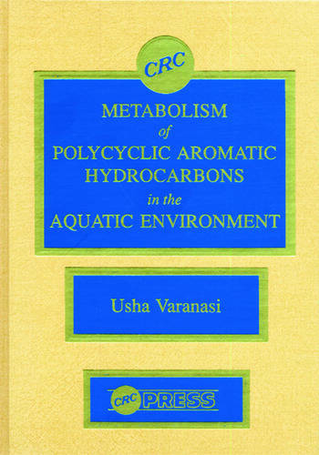 Metabolism of Polycyclic Aromatic Hydrocarbons in the Aquatic Environment book cover