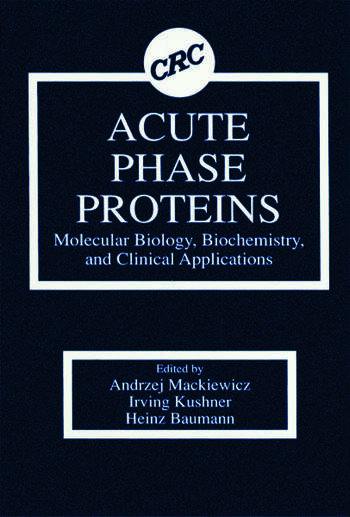 Acute Phase Proteins Molecular Biology, Biochemistry, and Clinical Applications book cover