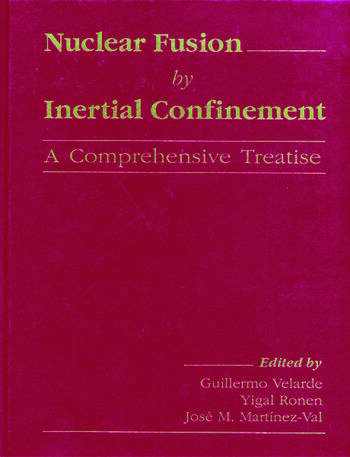 Nuclear Fusion by Inertial Confinement A Comprehensive Treatise book cover