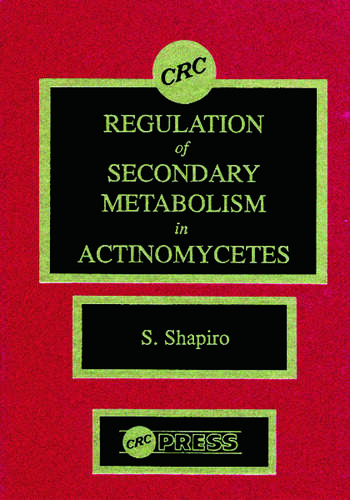 Regulation of Secondary Metabolism in Actinomycetes book cover