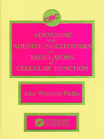 Adenosine and Adenine Nucleotides As Regulators of Cellular Function book cover