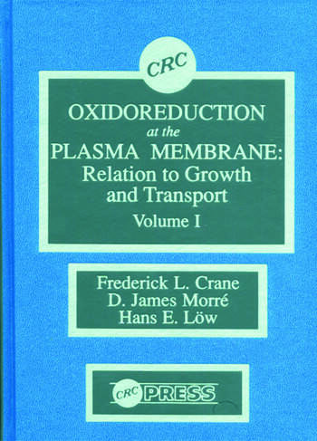 Oxidoreduction at the Plasma Membranerelation to Growth and Transport, Volume I book cover