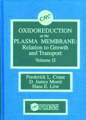 Oxidoreduction at the Plasma Membranerelation to Growth and Transport, Volume II book cover