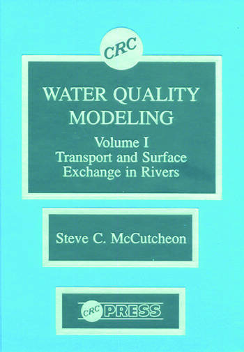 Water Quality Modeling River Transport and Surface Exchange, Volume I book cover