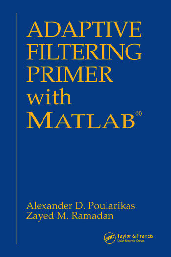 Adaptive Filtering Primer with MATLAB book cover