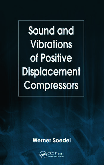 Sound and Vibrations of Positive Displacement Compressors book cover